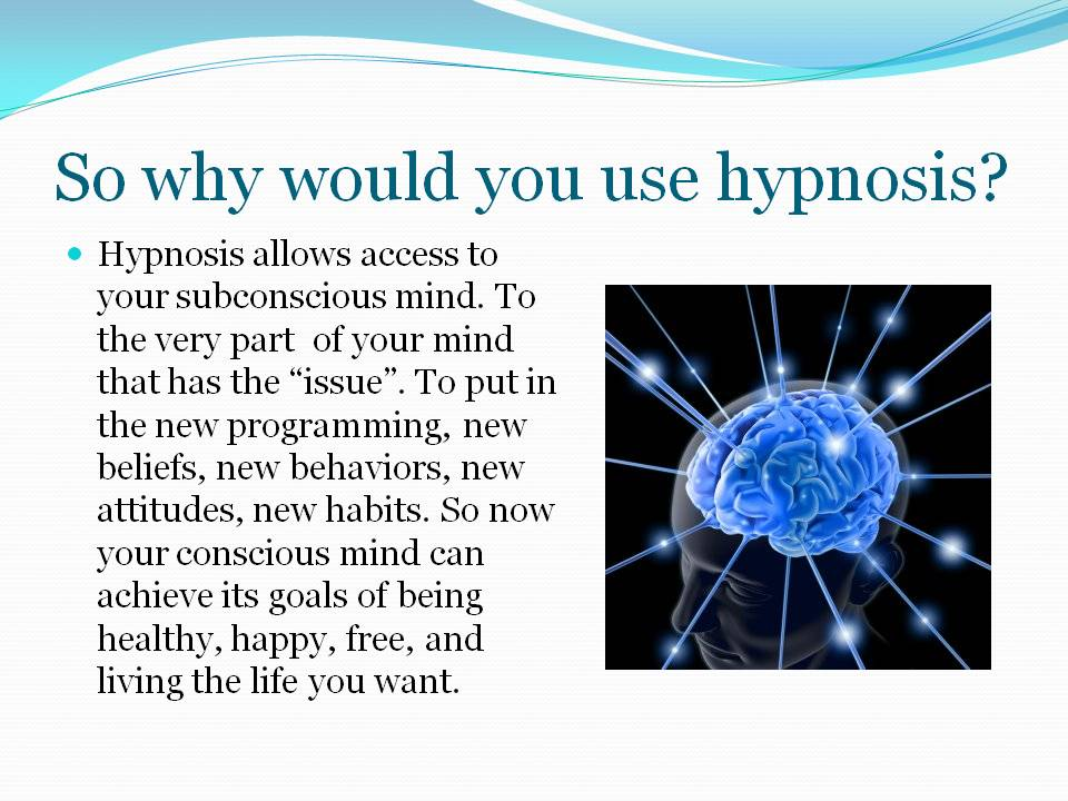 why use hypnosis how does hypnosis work How does Hypnosis Work why use hypnosis
